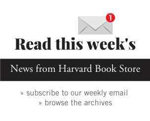 Read this week's News from Harvard Book Store