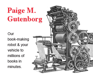 Paige M. Gutenborg: Our book-making robot & your vehicle to millions of books in minutes.