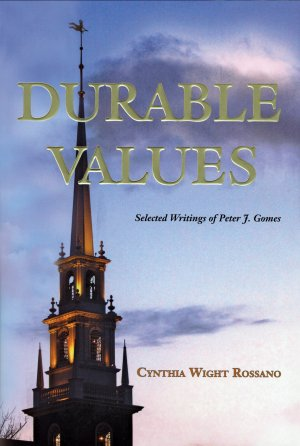 Durable Values: Selected Writings of Peter J. Gomes