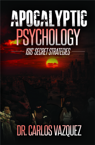 Apocalyptic Psychology: ISIS' Secret Strategies