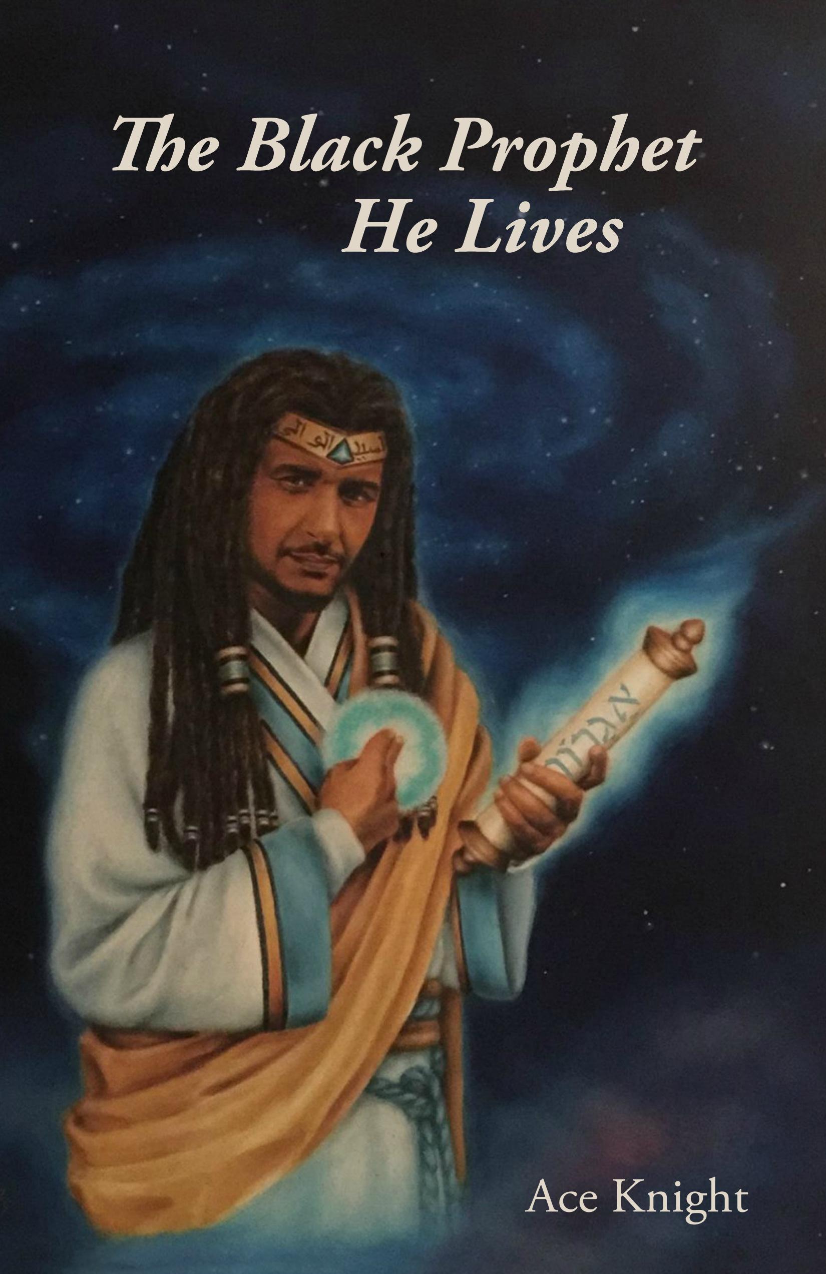 The Black Prophet He Lives