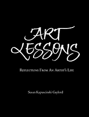 Art Lessons: Reflections From An Artist's Life