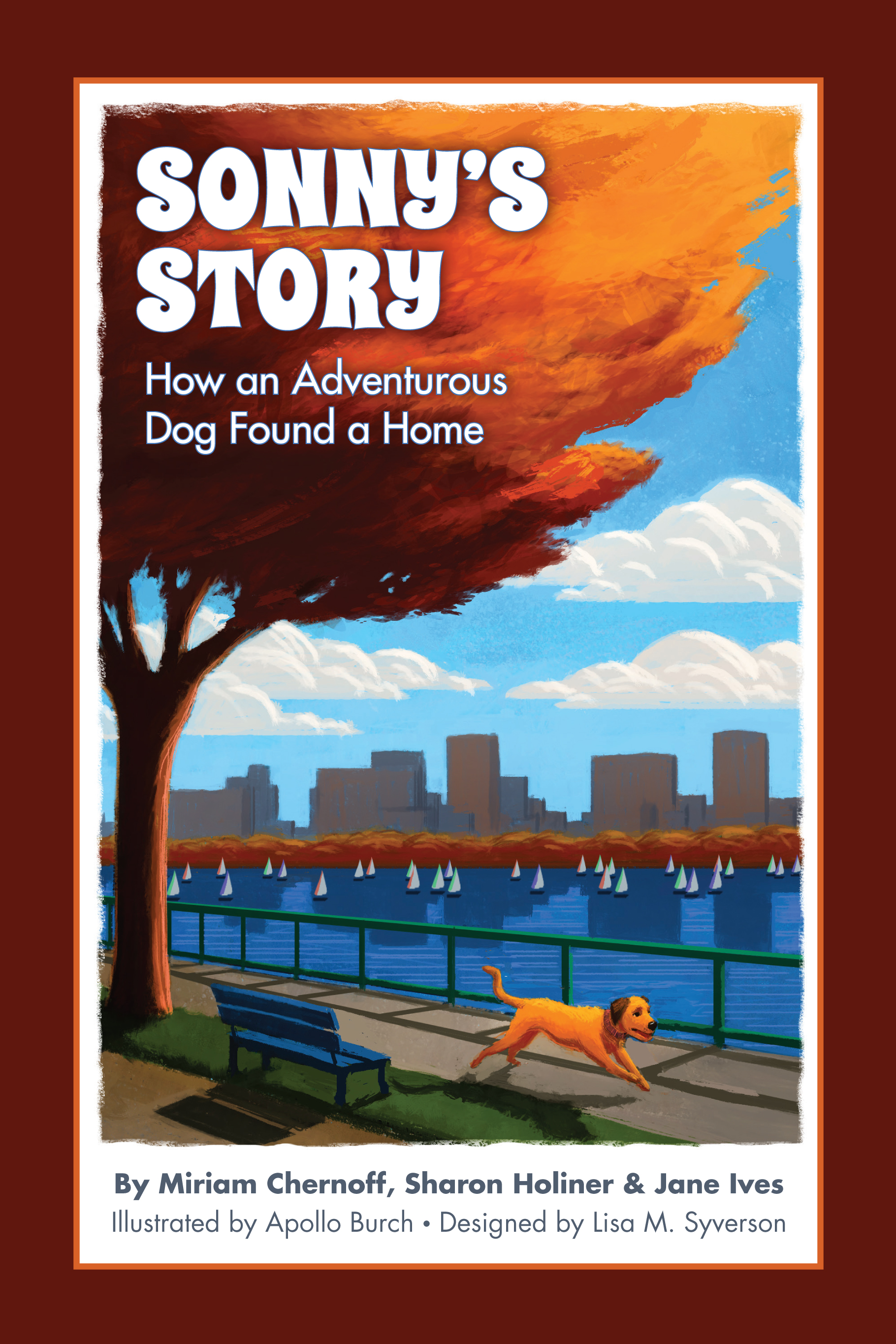 Sonny's Story: How an Adventurous Dog Found a Home by Miriam Chernoff