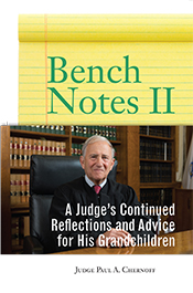 Bench Notes II: A Judges Continued Reflections and Advice for his Grandchildren