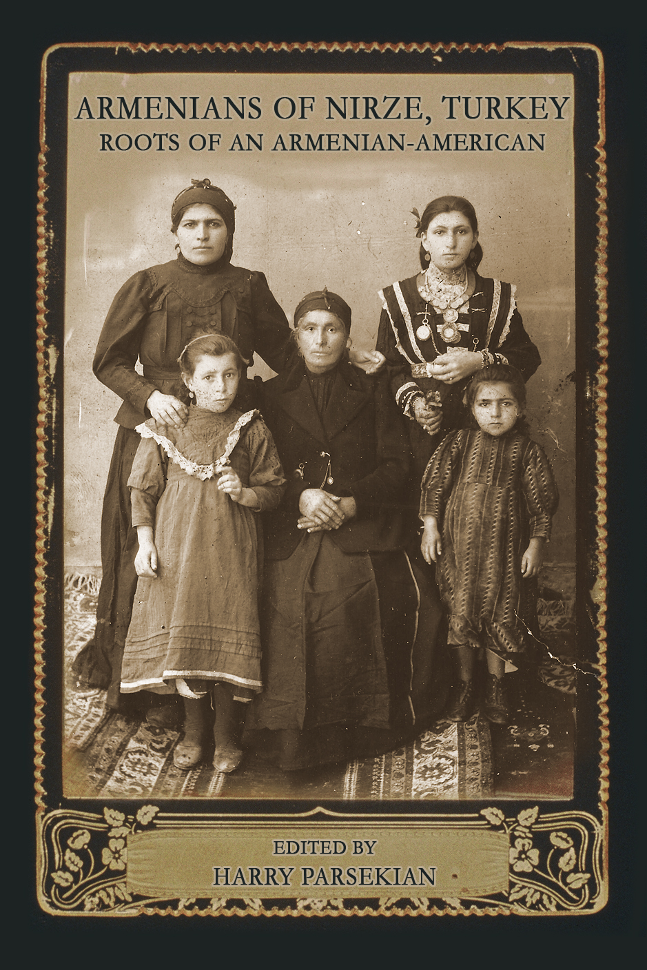Armenians of Nirze, Turkey: Roots of an Armenian-American