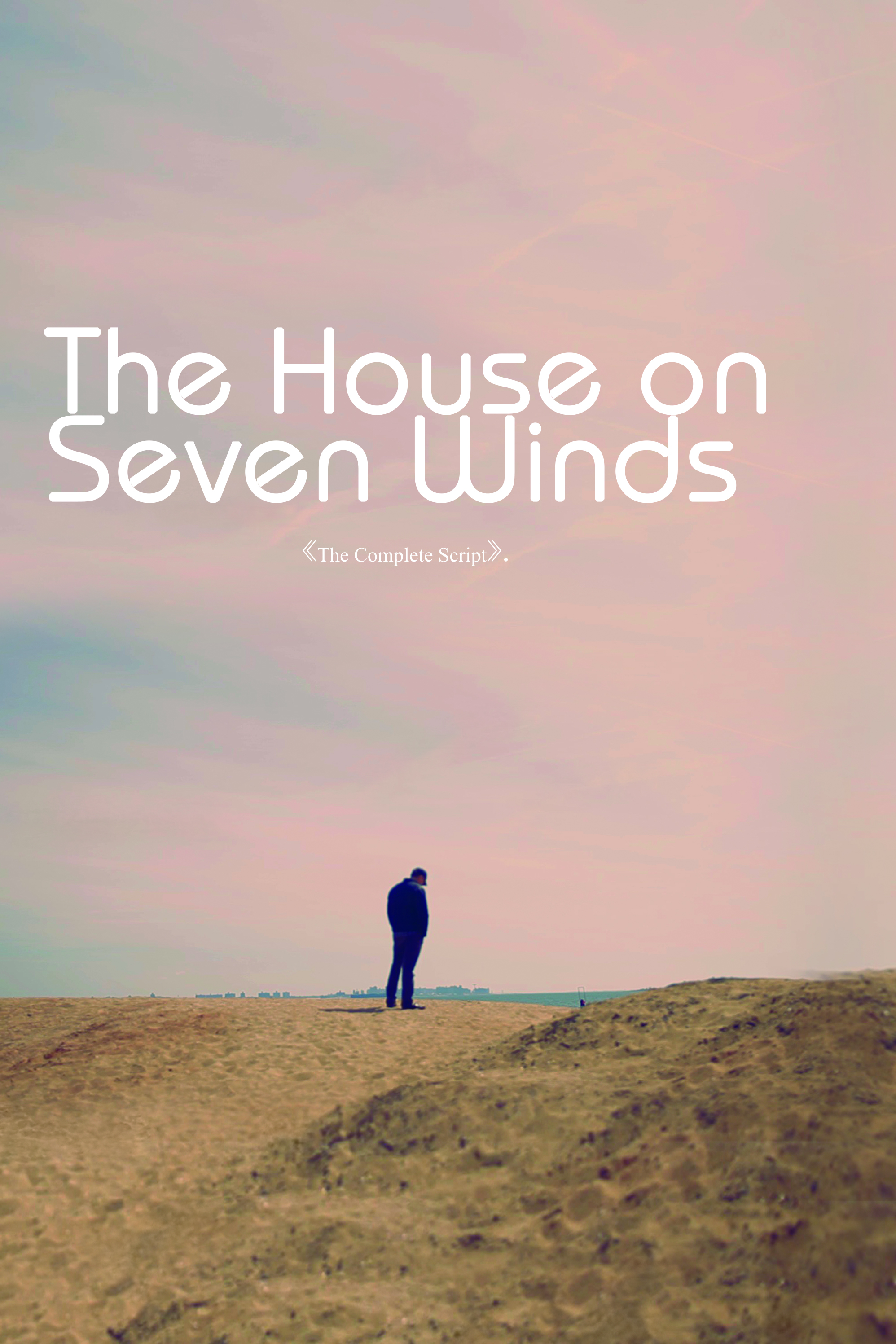 The House on Seven Winds: The Complete Script