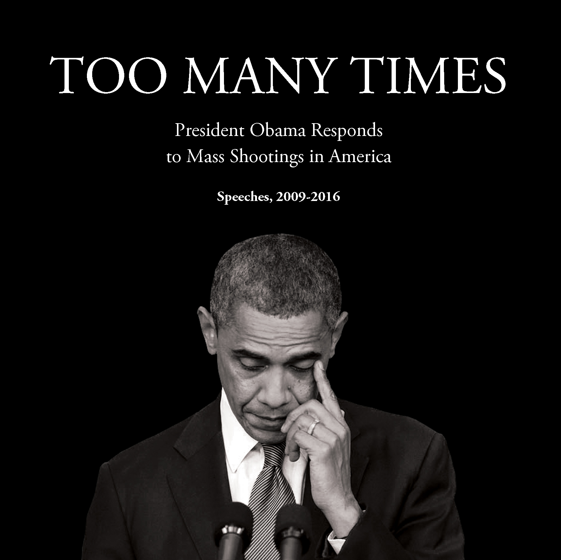 Too Many Times: President Obama Responds to Mass Shootings in America