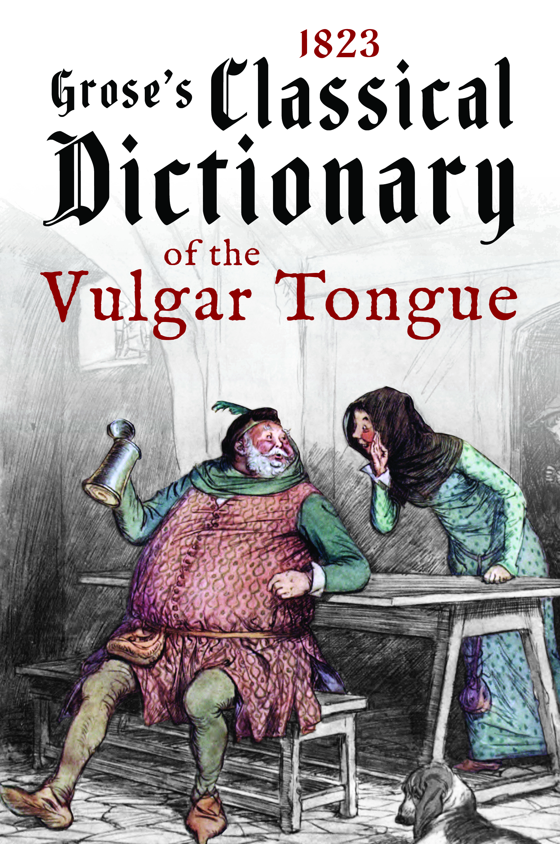 Classical Dictionary of the Vulgar Tongue