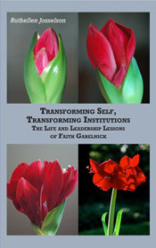 Transforming Self, Transforming Institutions: The Life and Leadership Lessons of Faith Gabelnick