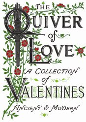 The Quiver of Love: A Collection of Valentines