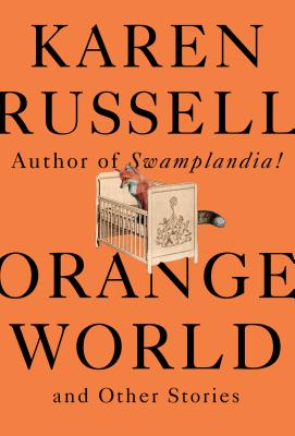 Orange World and Other Stories [SIGNED PRE-ORDER]