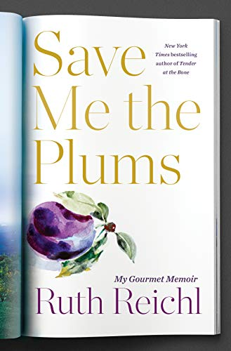 Save Me the Plums [SIGNED]