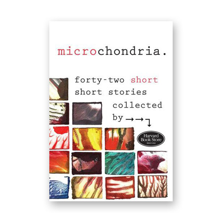 Microchondria: Forty-Two Short Stories Collected by Harvard Book Store
